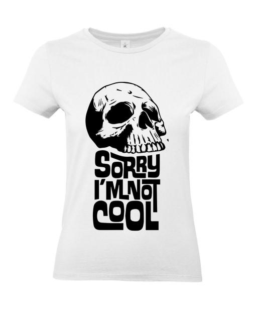 T-shirt Femme Tête de Mort Cool [Skull, Gothique, Sorry I m Not Cool] T-shirt Manches Courtes, Col Rond